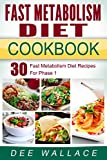 Fast Metabolism Diet Cookbook: 30 Fast Metabolism Diet Recipes For Phase 1 (Fast Metabolism Diet Cookbooks)