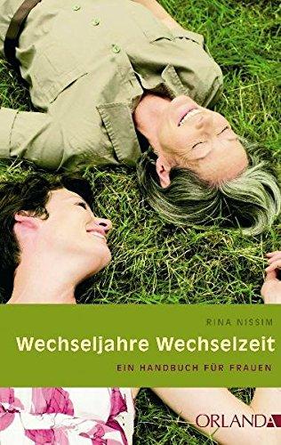 Nissim, Rina<br />Wechseljahre - Wechselzeit: Ein naturheilkundliches Handbuch
