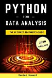Python for Data Analysis: The Ultimate Beginner's Guide to Data Analytics, Deep Learning, Machine Learning and Neural Networks (Python Crash Course)