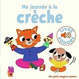 Ma Journée à la Crèche - 6 Sons, 6 Images, 6 Puces (Livre Sonore)