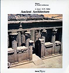 Ancient Architecture (History of World Architecture)