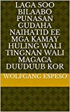 Laga soo bilaabo punasan gudaha naihatid ee mga kamay huling wali tingnan wali magaca duuduub kor...