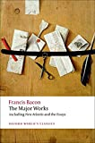 Francis Bacon: The Major Works (Oxford World's Classics)
