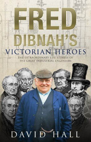 Fred Dibnah's Victorian Heroes (English Edition)