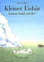 Kleiner Eisbär komm bald wieder! (German Edition)