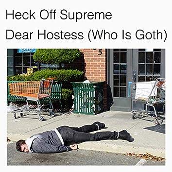 Dear Hostess (Who Is Goth)