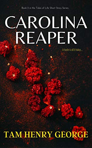 Carolina Reaper: So, you hate someone? How far would you go to let them know? (Tales of Life) (English Edition)