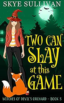Two Can Slay at This Game: A Paranormal Cozy Mystery (Witches of Devil's Orchard Book 3) by [Skye  Sullivan]