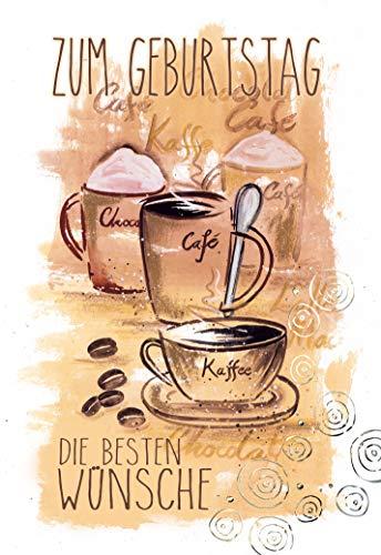 Geburtstag, Geburtstagskarte Spruch, im Format DIN B6 176 x 125 mm, Klappkarte inkl. Umschlag, Motiv: Kaffee