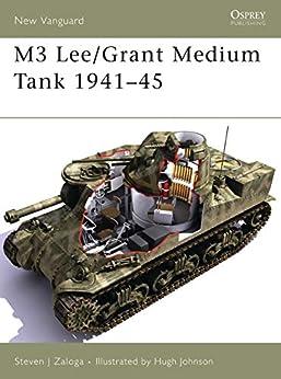 M3 Lee/Grant Medium Tank 1941–45 (New Vanguard Book 113) by [Steven J. Zaloga, Hugh Johnson]