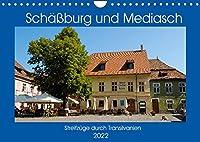 Schaessburg und Mediasch - Streifzuege durch Transilvanien (Wandkalender 2022 DIN A4 quer): Ein fotografischer Streifzug durch einen Teil von Siebenbuergen, mit dem Schwerpunkt in und um Schaessburg, Mediasch und Saschiz (Monatskalender, 14 Seiten )