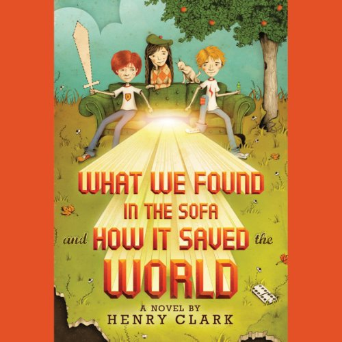What We Found in the Sofa and How It Saved the World cover art