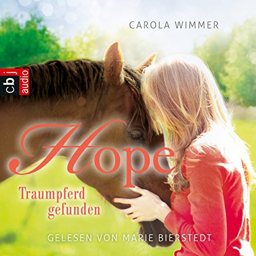 Hope - Traumpferd gefunden     Hope - Die Serie 2              By:                                                                                                                                 Carola Wimmer                               Narrated by:                                                                                                                                 Marie Bierstedt                      Length: 3 hrs and 20 mins     Not rated yet     Overall 0.0
