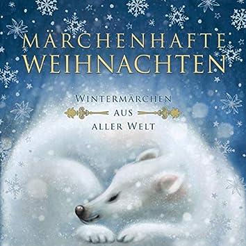 Märchenhafte Weihnachten (Wintermärchen aus aller Welt)