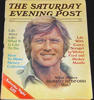 The Saturday Evening Post June 1977 including Robert Redford & Saturday Night Live and Life with Casey Stengel (The Saturday Evening Post, 249)
