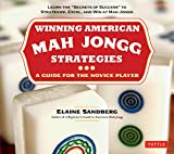 Winning American Mah Jongg Strategies: A Guide for the Novice Player -Learn the 'Secrets of Success' to Strategize, Excel and Win at Mah Jongg