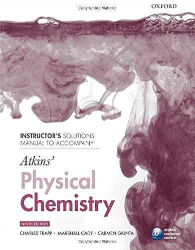 Instructor's solutions manual to accompany Atkins' Physical Chemistry 9/e
