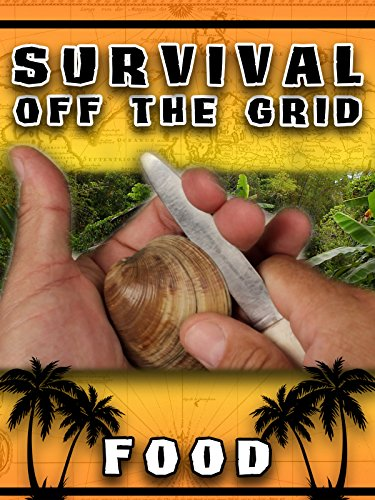 Survival Off The Grid: Food
