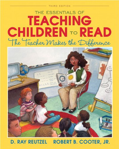 The Essentials Of Teaching Children To Read The Teacher Makes The Difference 3rd Edition