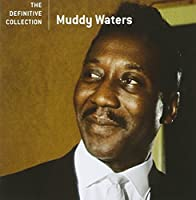 Definitive Collection, The [Us Import] by Muddy Waters (2006-05-22)