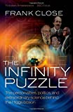 The Infinity Puzzle: The personalities, politics, and extraordinary science behind the Higgs boson