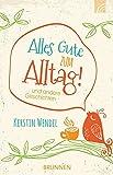 Alles Gute zum Alltag: ... und andere Geschichten - Kerstin Wendel