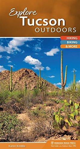 Explore Tucson Outdoors: Hiking, Biking, & More (Explore Outdoors)
