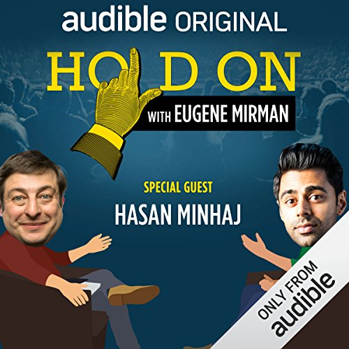 Ep. 4: Hasan Minhaj and the Pursuit of Prom (Hold On with Eugene Mirman) audiobook cover art