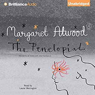 The Penelopiad     The Myth of Penelope and Odysseus              By:                                                                                                                                 Margaret Atwood                               Narrated by:                                                                                                                                 Laural Merlington                      Length: 3 hrs and 19 mins     334 ratings     Overall 4.0