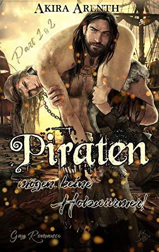 Piraten mögen keine Holzwürmer - Part 1 & 2: Gay Romance / Gay Humor