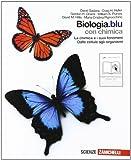 Biologia. Blu. La scienza della vita. La chimica e i suoi fenomeni-Dalle cellule agli organismi. Per le Scuole superiori. Con Contenuto digitale (fornito elettronicamente)