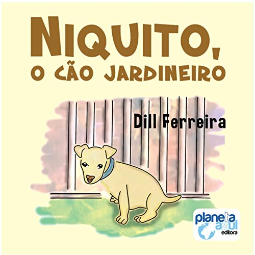 Niquito, O Cão Jardineiro [Niquito, the Gardener Dog] audiobook cover art