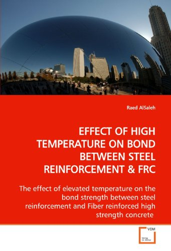 EFFECT OF HIGH TEMPERATURE ON BOND BETWEEN STEEL REINFORCEMENT: The effect of elevated temperature on the bond strength between steel reinforcement and Fiber reinforced high strength concrete
