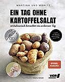 Ein Tag ohne Kartoffelsalat ist kulinarisch betrachtet ein verlorener Tag: Unsere 100 liebsten Kartoffelsalatvariationen - Grundrezepte, ... leichte Hauptgerichte & Resteverwertung