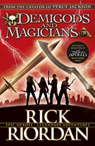 Demigod And Magicians: Three Stories from the World of Percy Jackson and the Kane Chronicles (Demigods and Magicians)