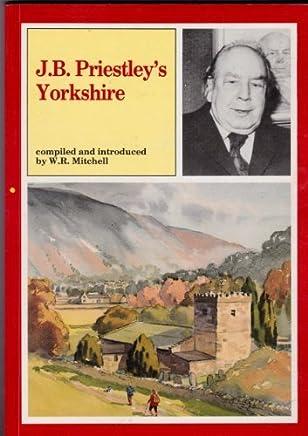 J.B.Priestleys Yorkshire by J. B. Priestley (1987-11-06)