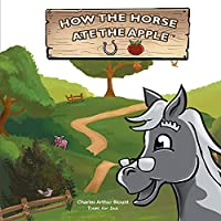 How the Horse Ate the Apple, 1 (Poems for Dad)