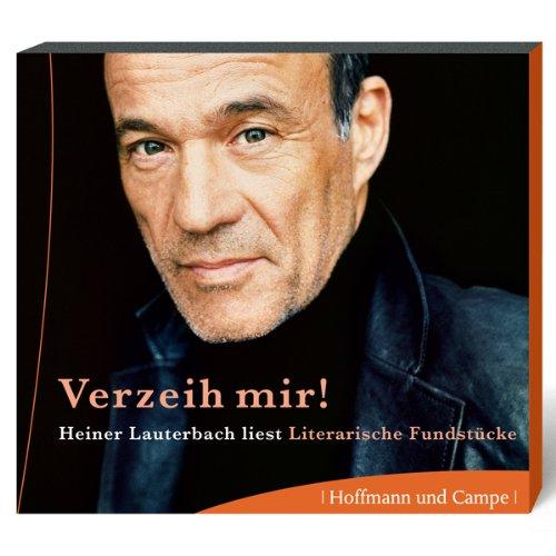 Verzeih mir! Heiner Lauterbach liest literarische Fundstücke Titelbild