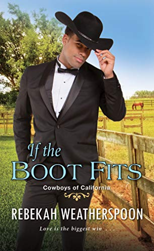 If the Boot Fits: A Smart & Sexy Cinderella Story (Cowboys of California Book 2)