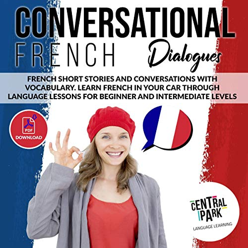 Conversational French Dialogues Audiobook By Central Park Language Learning cover art