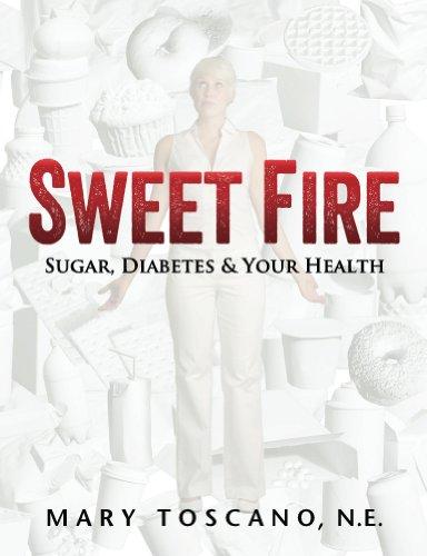 buy Sweet Fire: Sugar, Diabetes & Your Health Books