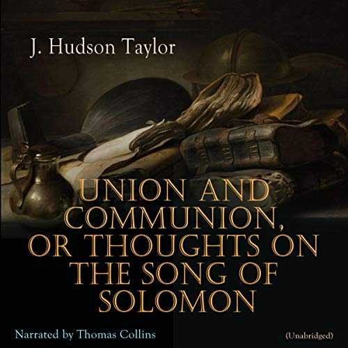 Union and Communion, or Thoughts on the Song of Solomon audiobook cover art