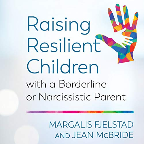 Raising Resilient Children with a Borderline or Narcissistic Parent cover art