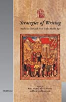 """Strategies of Writing: Studies on Text and Trust in the Middle Ages : Papers from """"Trust in Writing in the Middle Ages"""" Utrecht, 28-29 November 2002 (Utrecht Studies in Medieval Literacy)"""