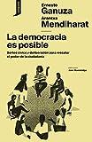 La democracia es posible: Sorteo cívico y deliberación para rescatar el poder de la ciudadanía (El origen del mundo nº 7)