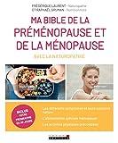 Ma bible de la préménopause et de la ménopause avec la naturopathie - Passer le cap de la ménopause en douceur avec la naturopathie