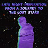 Late night inspiration from a journey to the lost stars