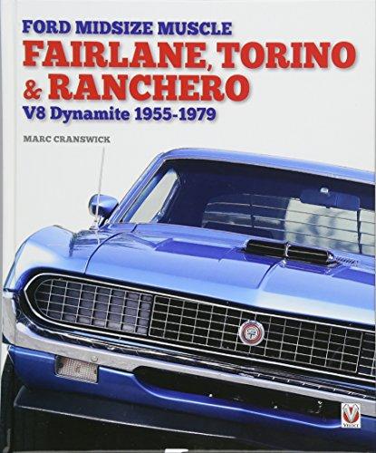 Ford Midsize Muscle - Fairlane, Torino & Ranchero: V8 Dynamite 1955-1979