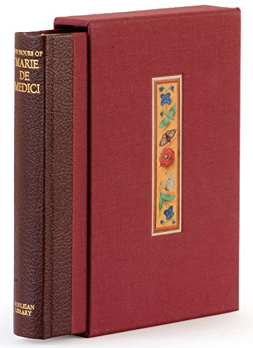 The Hours of Marie de' Medici: A Facsimile