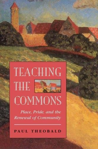 Teaching The Commons: Place, Pride, And The Renewal Of Community